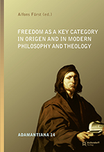 Logo:Freedom as a Key Category in Origen and in Modern Philosophy and Theology